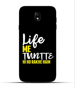 """Life Me Tantte Hi Ho Rakhe Hain"" Printed Matt Finish Mobile Case for Samsung J7 Pro"