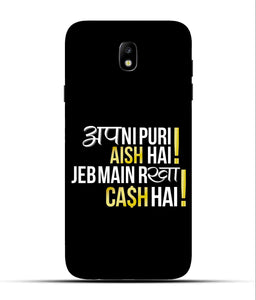 """Apni Puri Aish Hain, Jeb Me Rakha Cash Hain"" Printed Matt Finish Mobile Case for Samsung J7 Pro"