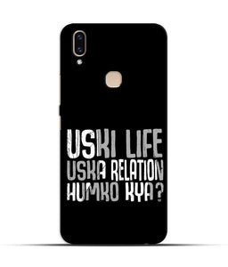 """Uski Life Uska Relation Humko Kya?"" Printed Matt Finish Mobile Case for Vivo V9"