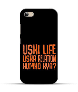 """Uski Life Uska Relation Humko Kya?"" Printed Matt Finish Mobile Case for Vivo Y53"