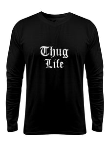 """Thug life "" Printed Pure Cotton Full Sleeve t-shirt (Color options Available)"