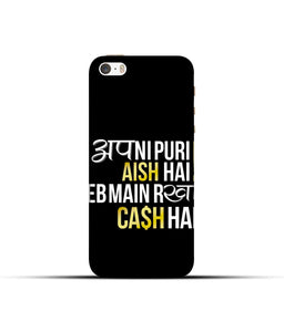 """Apni Puri Aish Hain, Jeb Me Rakha Cash Hain"" Printed Matt Finish Mobile Case for Iphone 5"