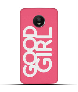 """Good Girl"" Printed Matt Finish Mobile Case for Moto E4 Plus"