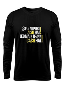 """Apni Puri Aish h "" Printed Pure Cotton Full Sleeve t-shirt (Color options Available)"