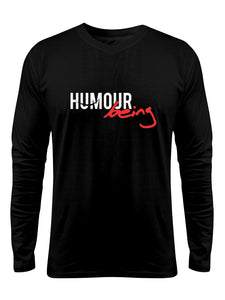"""Humour Being "" Printed Pure Cotton Full Sleeve t-shirt (Color options Available)"