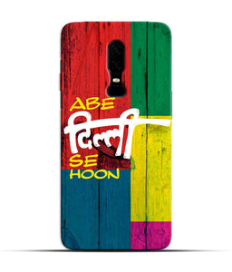 """Abe Delhi See Hoon"" Printed Matt Finish Mobile Case for One Plus Six"
