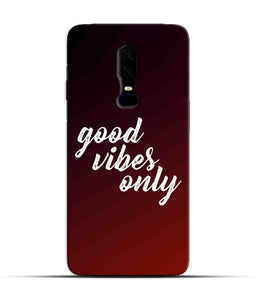 """Good Vibes Only"" Printed Matt Finish Mobile Case for One Plus Six"