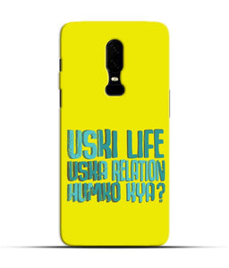 """Uski Life Uska Relation Humko Kya?"" Printed Matt Finish Mobile Case for One Plus Six"