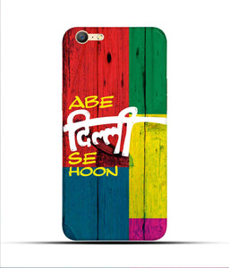 """Abe Delhi See Hoon"" Printed Matt Finish Mobile Case for Oppo A57"