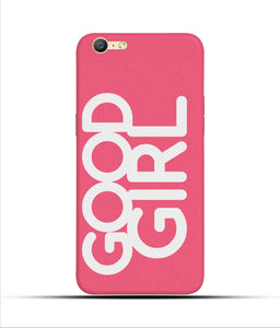 """Good Girl"" Printed Matt Finish Mobile Case for Oppo A57"