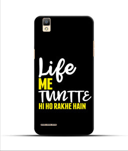"""Life Me Tantte Hi Ho Rakhe Hain"" Printed Matt Finish Mobile Case for Oppo F1"
