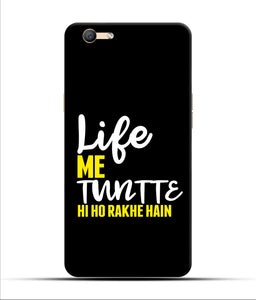 """Life Me Tantte Hi Ho Rakhe Hain"" Printed Matt Finish Mobile Case for Oppo F1s"