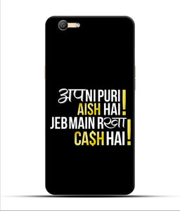 """Apni Puri Aish Hain, Jeb Me Rakha Cash Hain"" Printed Matt Finish Mobile Case for Oppo F1s"