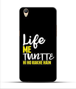 """Life Me Tantte Hi Ho Rakhe Hain"" Printed Matt Finish Mobile Case for Oppo F1 Plus"