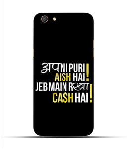 """Apni Puri Aish Hain, Jeb Me Rakha Cash Hain"" Printed Matt Finish Mobile Case for Oppo F3"
