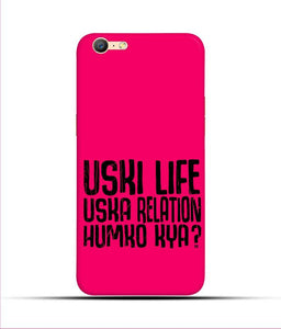"""Uski Life Uska Relation Humko Kya"" Printed Matt Finish Mobile Case for Oppo A57"