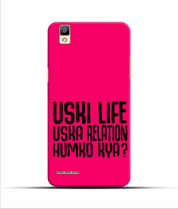 """Uski Life Uska Relation Humko Kya"" Printed Matt Finish Mobile Case for Oppo F1"