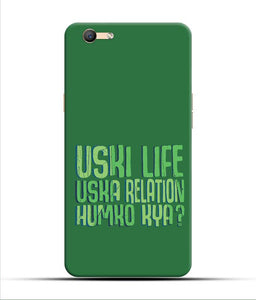 """Uski Life Uska Relation Humko Kya"" Printed Matt Finish Mobile Case for Oppo F1s"