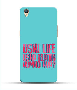 """Uski Life Uska Relation Humko Kya"" Printed Matt Finish Mobile Case for Oppo F1 Plus"