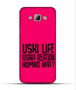 """Uski Life Uska Relation Humko Kya?"" Printed Matt Finish Mobile Case for Samsung A8"