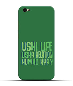 """Uski Life Uska Relation Humko Kya?"" Printed Matt Finish Mobile Case for Vivo V5"