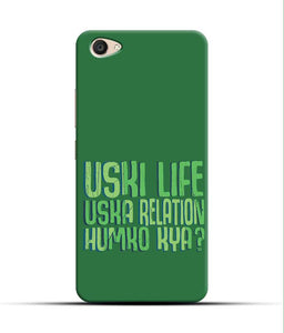 """Uski Life Uska Relation Humko Kya?"" Printed Matt Finish Mobile Case for Vivo V5 Plus"