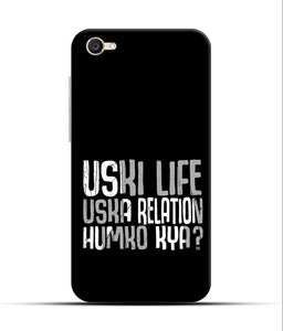 """Uski Life Uska Relation Humko Kya?"" Printed Matt Finish Mobile Case for Vivo Y55"