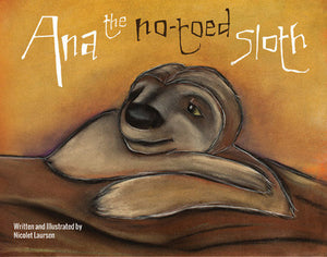 Ana the No-toed Sloth - Limited Edition Children's Book