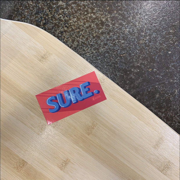 Sure. Sticker - Platypus Board Co.