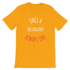 ONCE A McFARLAND ALWAYS ONE Unisex T-Shirt