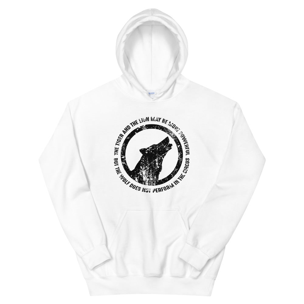 THE WOLF DOES NOT PERFORM IN THE CIRCUS Hoodie
