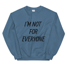 Load image into Gallery viewer, I'M NOT FOR EVERYONE Sweatshirt