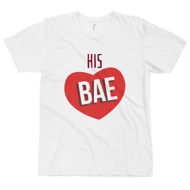 His Bae Valentines T-Shirt (Made in the USA)