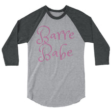 Load image into Gallery viewer, Barre Babe 1 3/4 sleeve raglan shirt