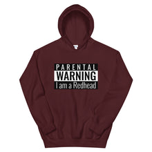 Load image into Gallery viewer, Parental Warning I am A Redhead Hoodie