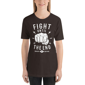 FIGHT UNTIL THE END T-SHIRT