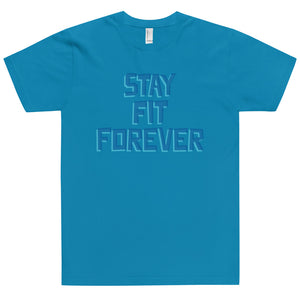 STAY FIT FOREVER T-Shirt MADE IN THE USA