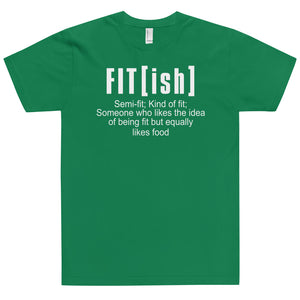 FIT [ISH] T-Shirt (MADE IN THE USA)