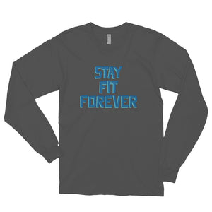 STAY FIT FOREVER Long sleeve t-shirt (MADE IN THE USA)