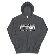 Load image into Gallery viewer, QUESTIONS AUTHORITY THINK FOR YOURSELF Hoodie