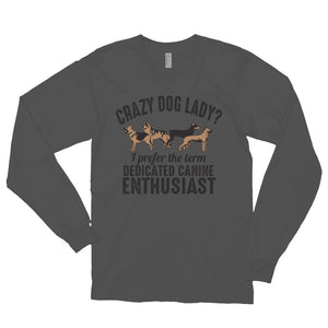 CRAZY DOG LADY  Long sleeve t-shirt (MADE IN THE USA)