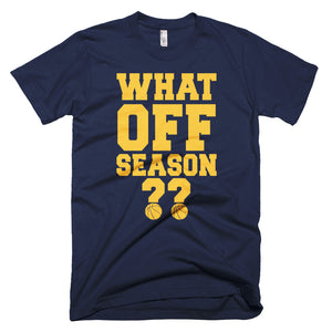 What Off Season T-Shirt (Made in the USA)