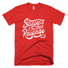 Load image into Gallery viewer, Success is the Best Revenge T-Shirt MADE IN THE USA