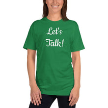 Load image into Gallery viewer, Let's Talk! T-Shirt