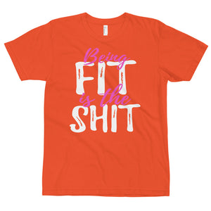 Being Fit Is The Shit T-Shirt Made in the USA
