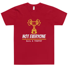Load image into Gallery viewer, Not Everyone Gets A Trophy T-Shirt (Made in the USA)