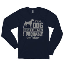 Load image into Gallery viewer, IF MY DOG DOESN'T LIKE YOU Long sleeve t-shirt (MADE IN THE USA)
