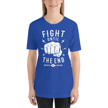 Load image into Gallery viewer, FIGHT UNTIL THE END T-SHIRT