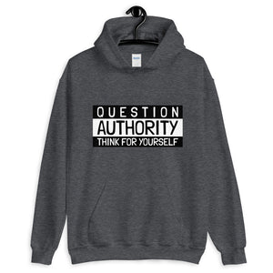 QUESTIONS AUTHORITY THINK FOR YOURSELF Hoodie