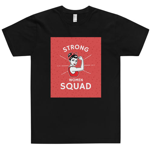 Strong Women Squad T-Shirt made in the USA